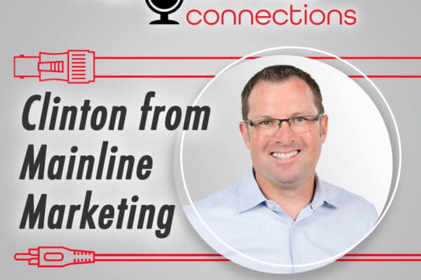 Sound Connections podcast episode featuring Mainline Marketing's Clinton Muntean